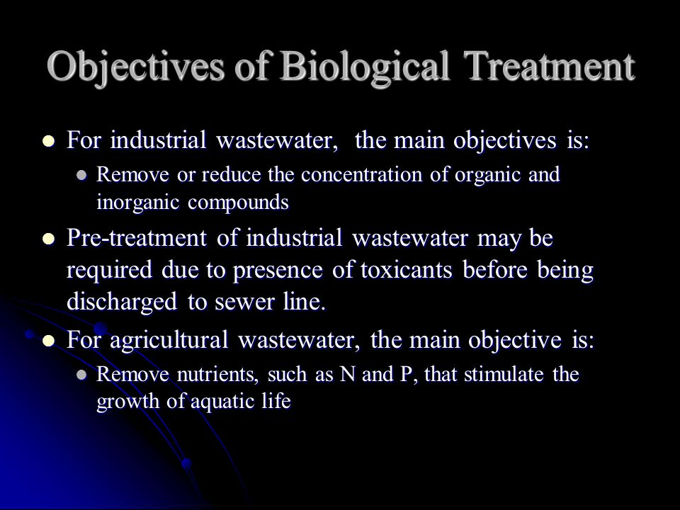 Objectives of Biological Treatment