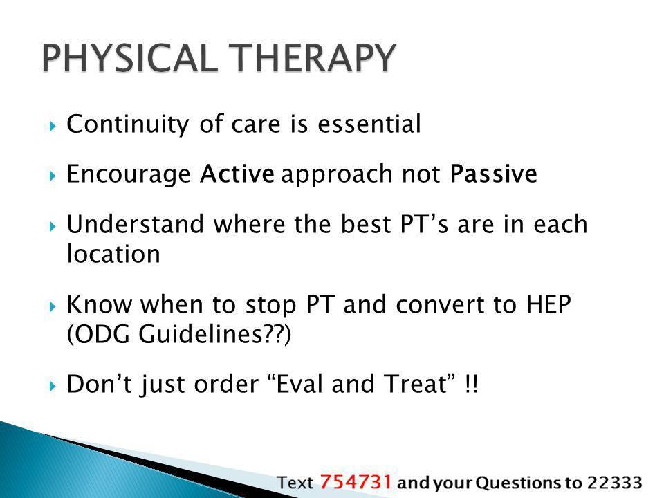 PHYSICAL THERAPY Continuity of care is essential
