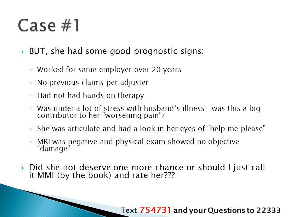 Case #1 BUT, she had some good prognostic signs: