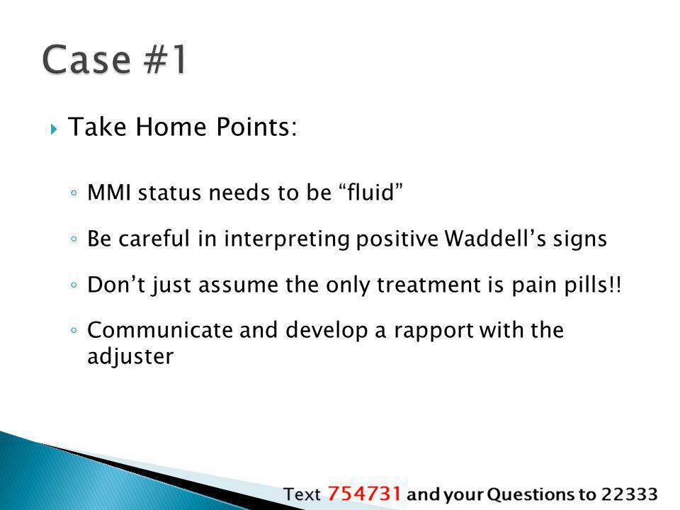 Case #1 Take Home Points: MMI status needs to be fluid