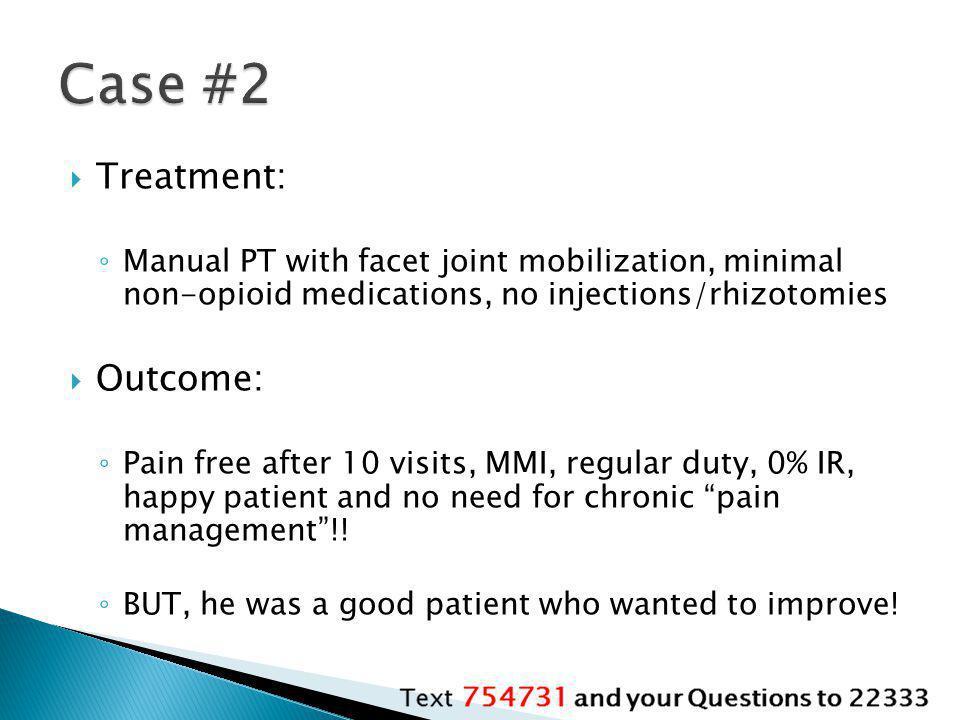 Case #2 Treatment: Outcome: