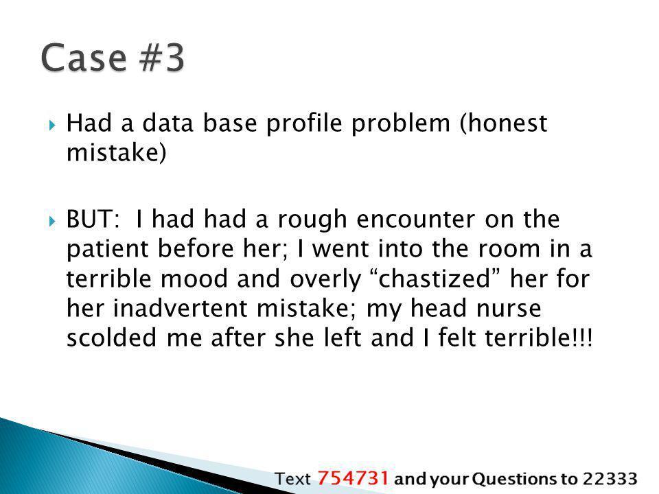 Case #3 Had a data base profile problem (honest mistake)