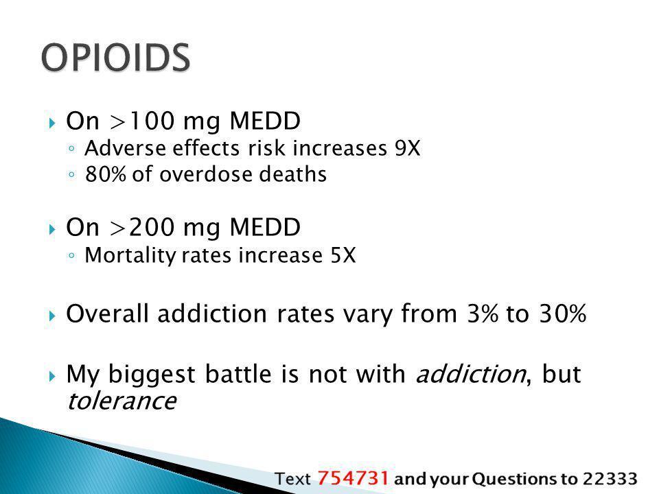 OPIOIDS On >100 mg MEDD On >200 mg MEDD