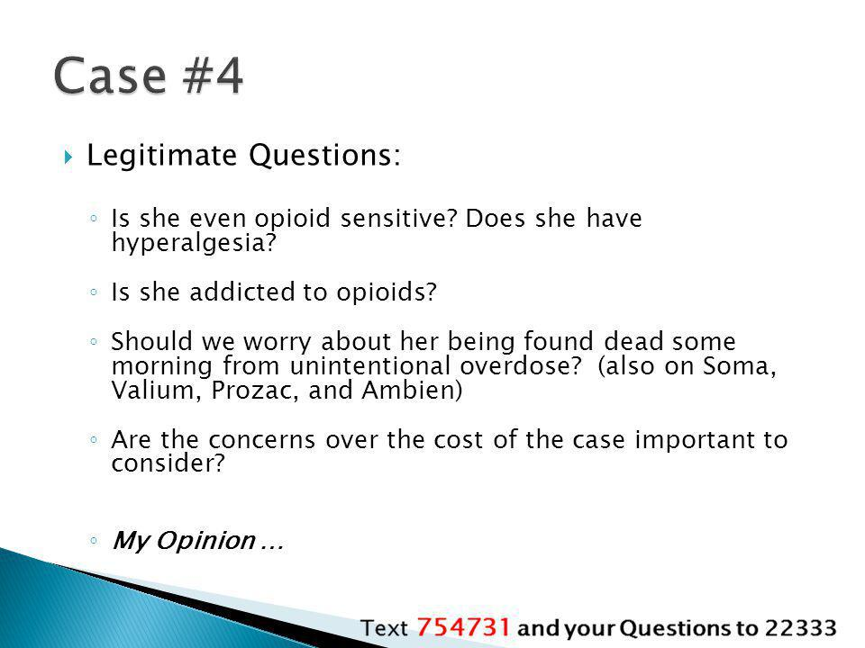 Case #4 Legitimate Questions: