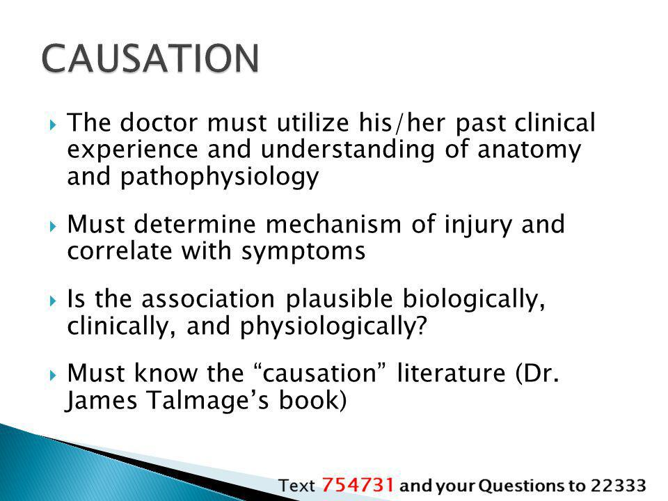 CAUSATION The doctor must utilize his/her past clinical experience and understanding of anatomy and pathophysiology.