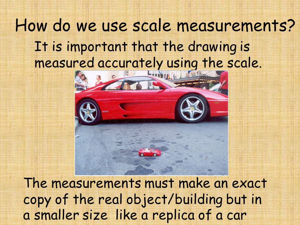How do we use scale measurements