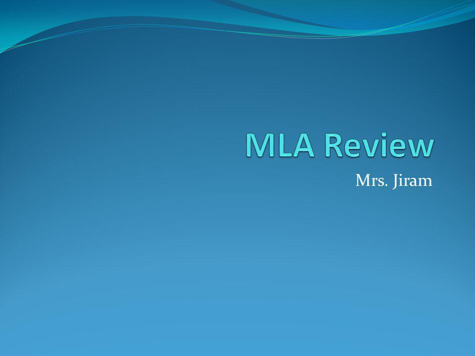 MLA Review Mrs. Jiram