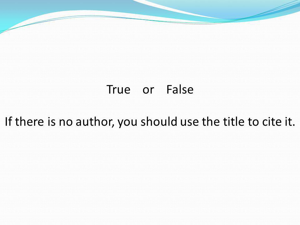 If there is no author, you should use the title to cite it.