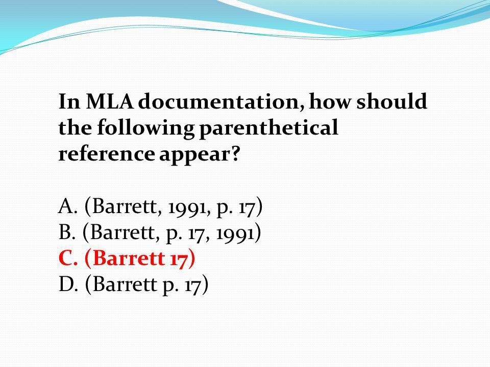 In MLA documentation, how should the following parenthetical reference appear
