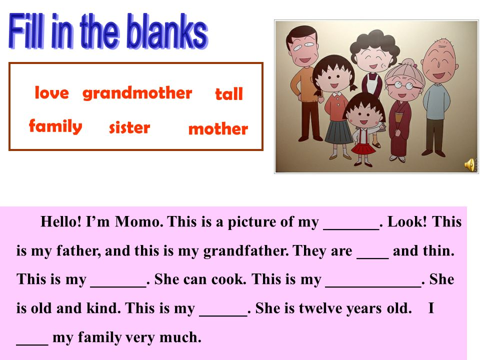 Fill in the blanks love grandmother tall family sister mother