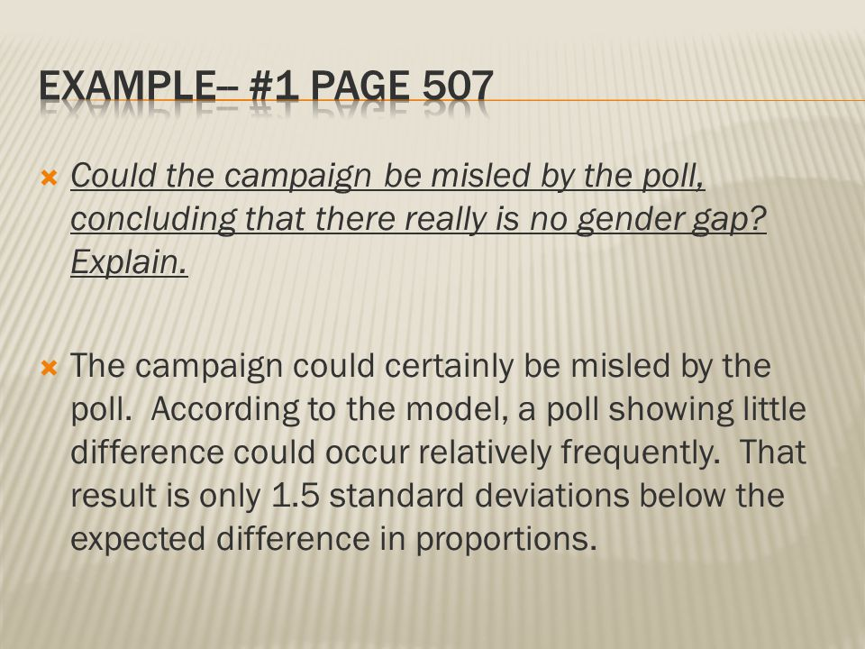 Example-- #1 Page 507 Could the campaign be misled by the poll, concluding that there really is no gender gap Explain.