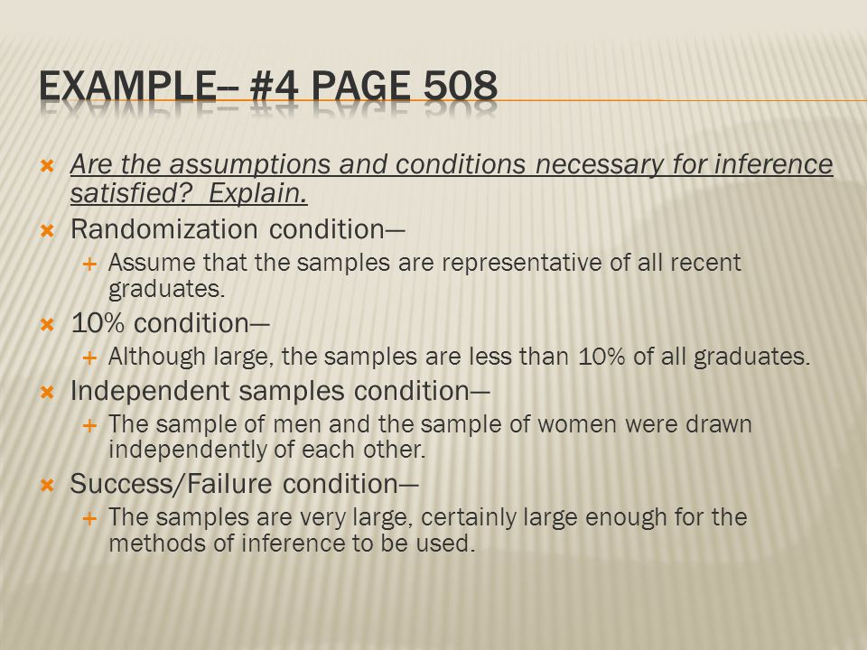 Example-- #4 Page 508 Are the assumptions and conditions necessary for inference satisfied Explain.