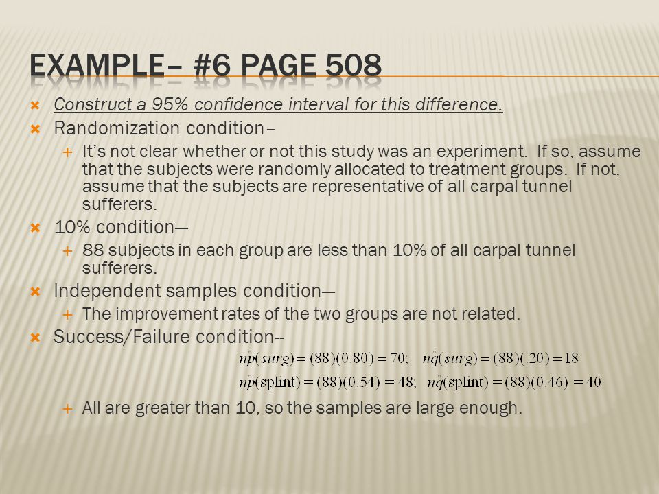 Example– #6 Page 508 Randomization condition– 10% condition—