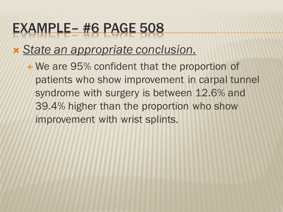 Example– #6 Page 508 State an appropriate conclusion.