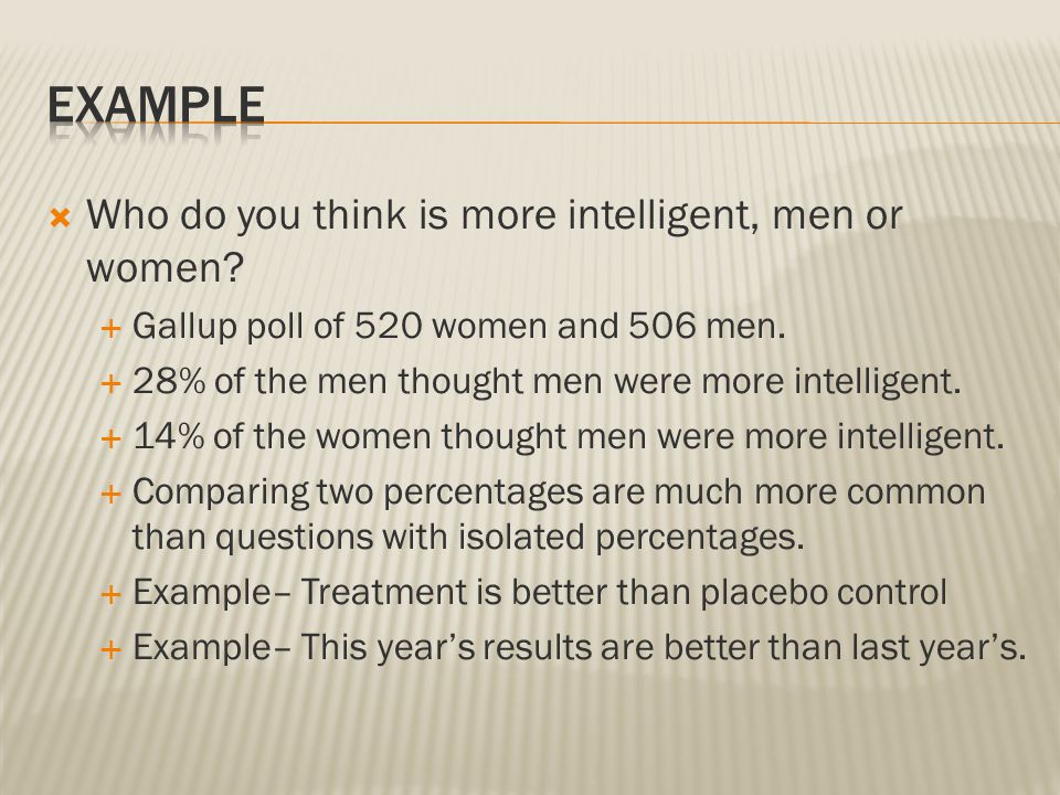 Example Who do you think is more intelligent, men or women