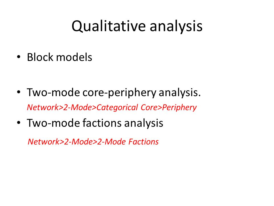Qualitative analysis Block models Two-mode core-periphery analysis.