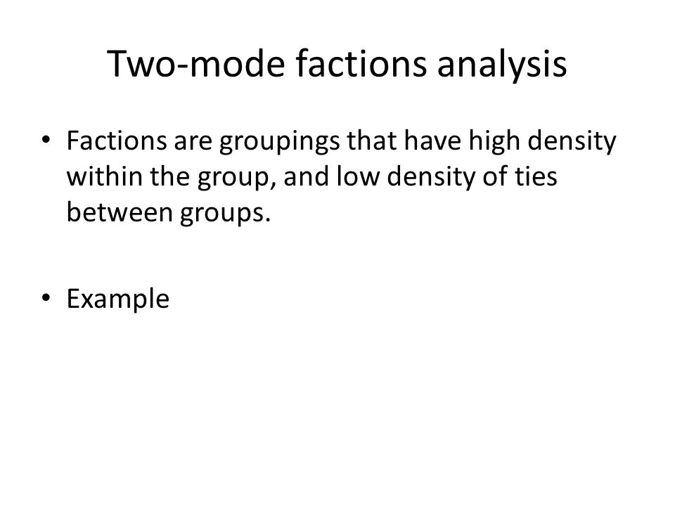 Two-mode factions analysis
