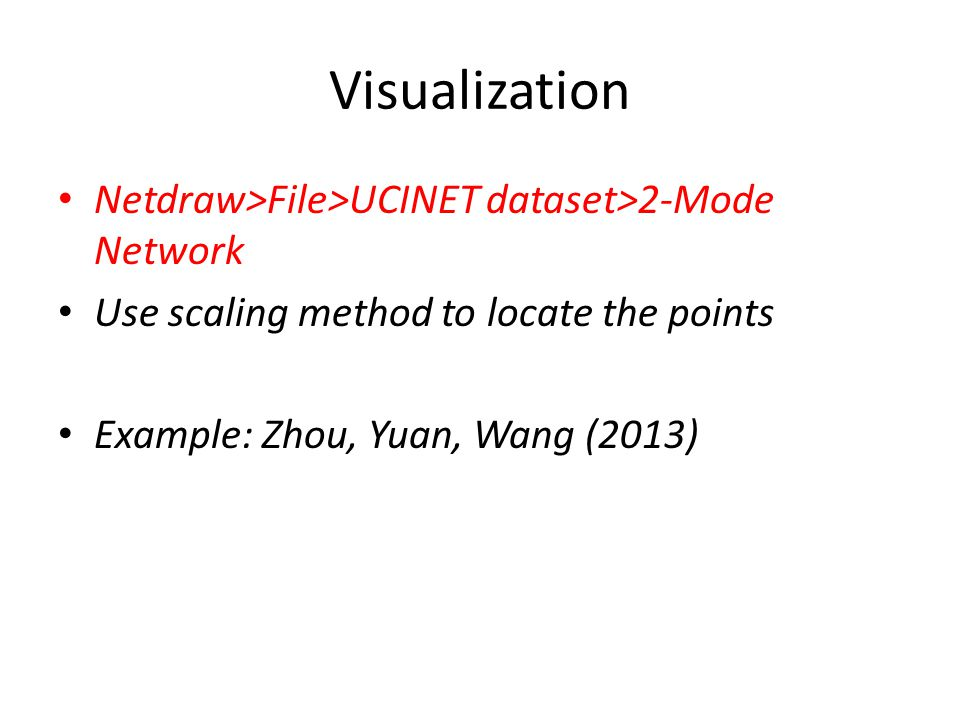 Visualization Netdraw>File>UCINET dataset>2-Mode Network