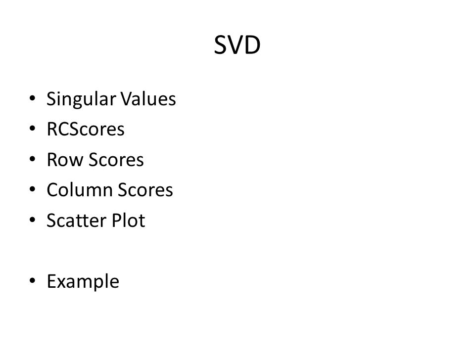 SVD Singular Values RCScores Row Scores Column Scores Scatter Plot