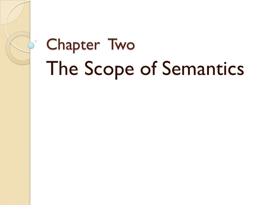 Chapter Two The Scope of Semantics