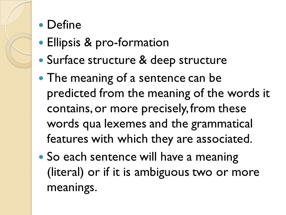 Define Ellipsis & pro-formation. Surface structure & deep structure.