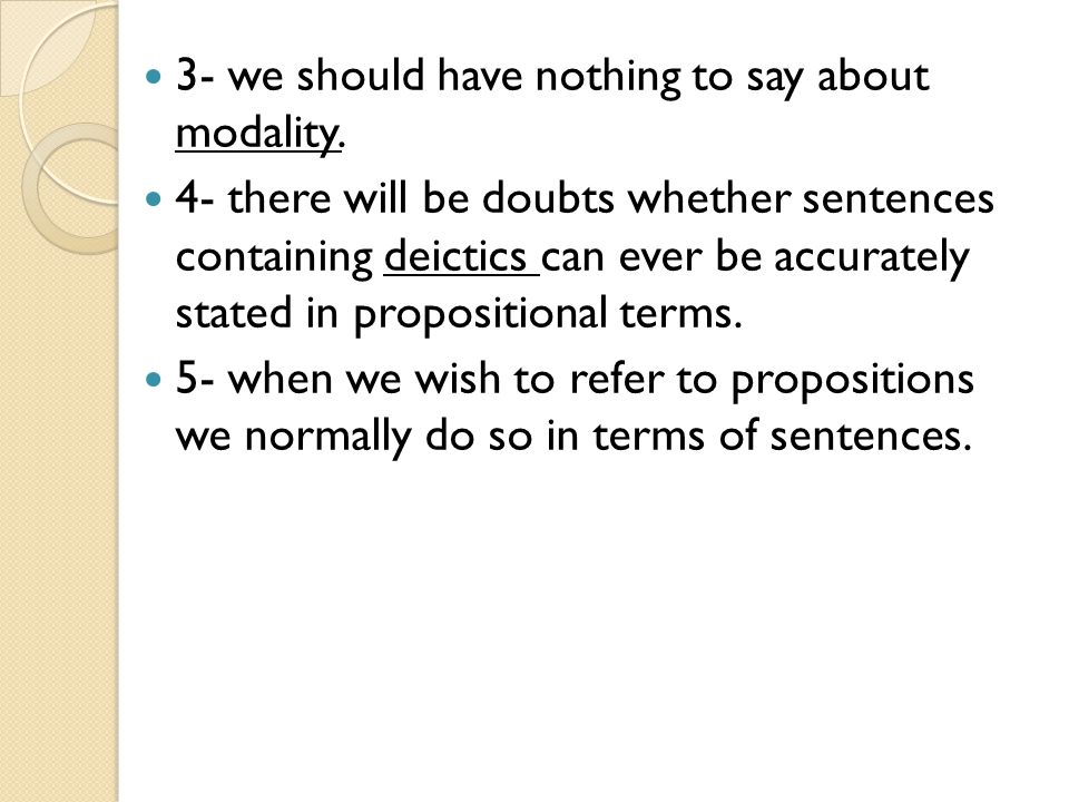 3- we should have nothing to say about modality.