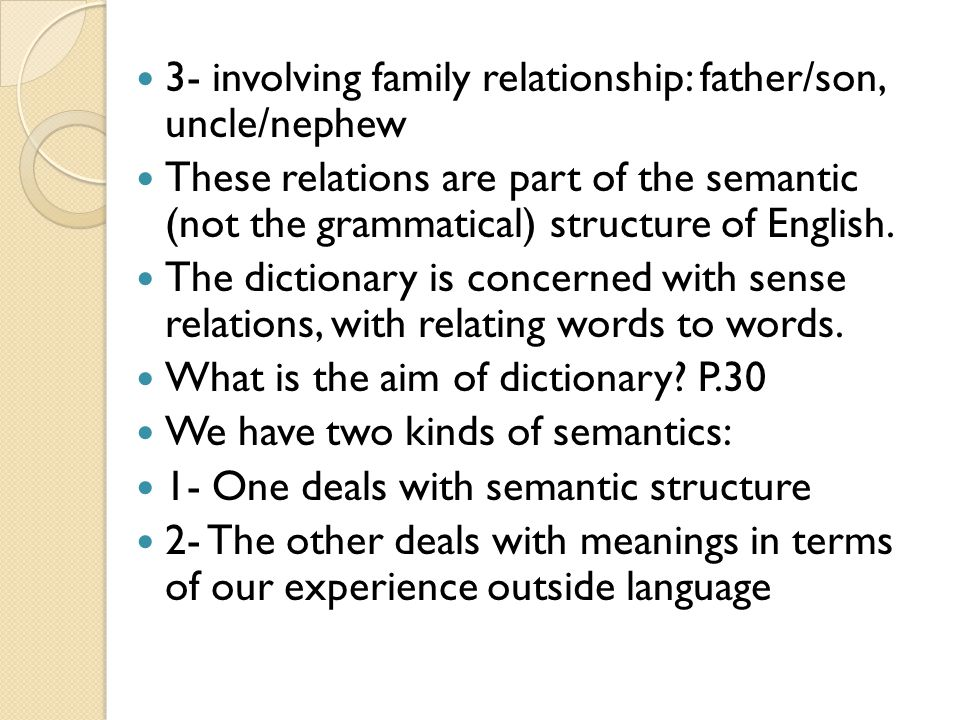 3- involving family relationship: father/son, uncle/nephew