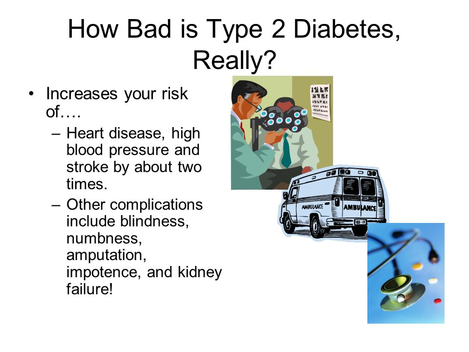 How Bad is Type 2 Diabetes, Really