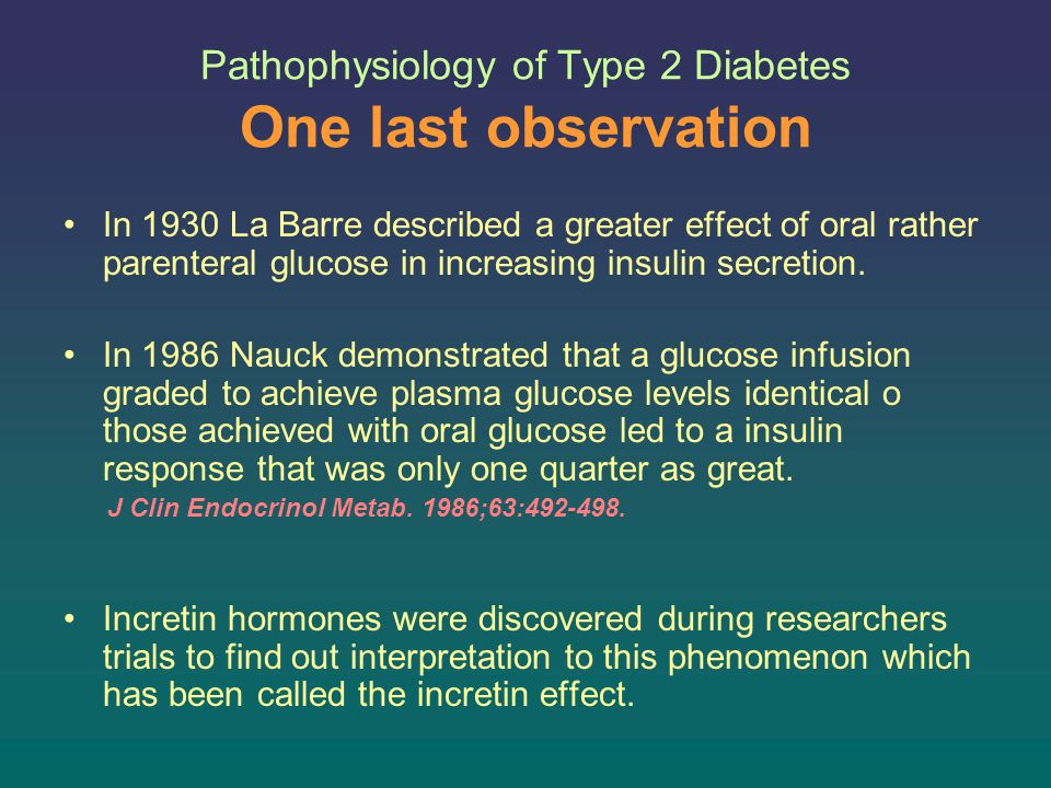 Pathophysiology of Type 2 Diabetes One last observation