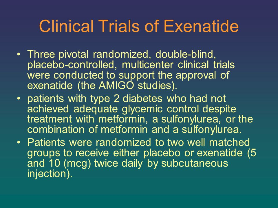 Clinical Trials of Exenatide