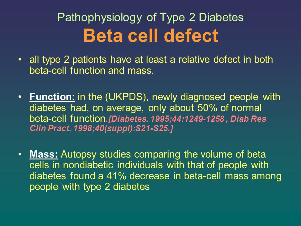 Pathophysiology of Type 2 Diabetes Beta cell defect