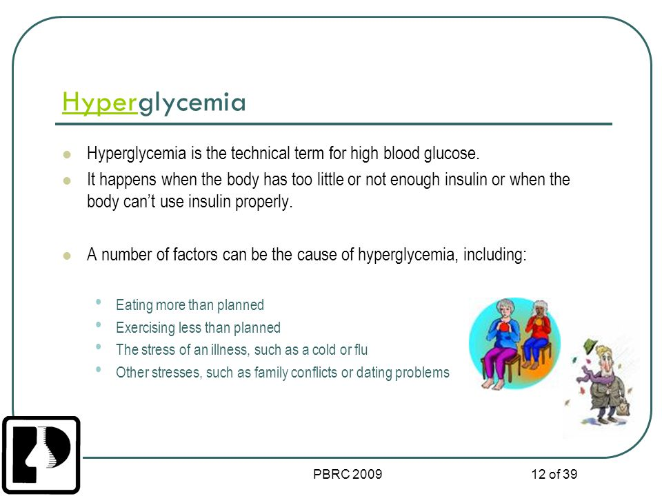 Hyperglycemia Hyperglycemia is the technical term for high blood glucose.