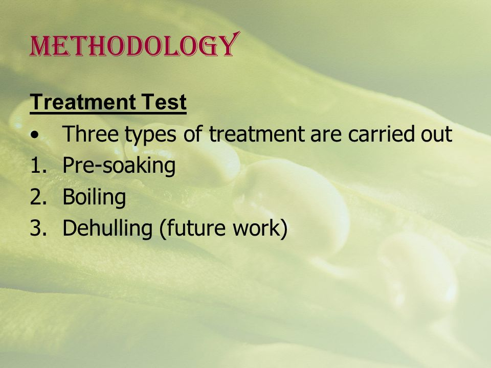 METHODOLOGY Treatment Test Three types of treatment are carried out