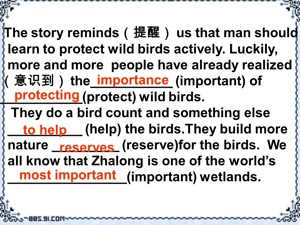 The story reminds(提醒) us that man should