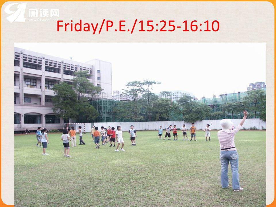 Friday/P.E./15:25-16:10