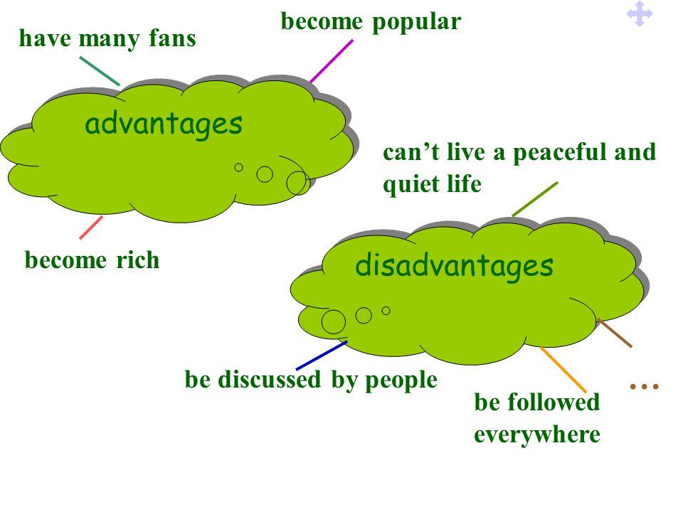 … advantages disadvantages become popular have many fans