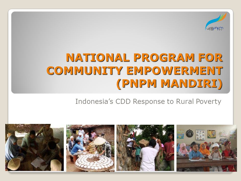 NATIONAL PROGRAM FOR COMMUNITY EMPOWERMENT (PNPM MANDIRI)