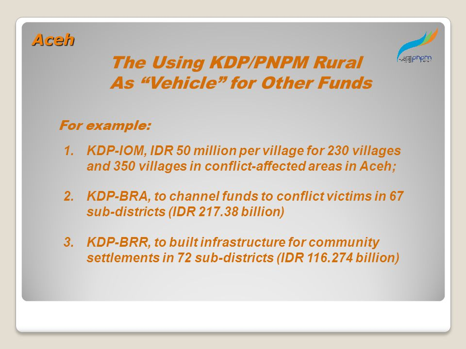 The Using KDP/PNPM Rural As Vehicle for Other Funds
