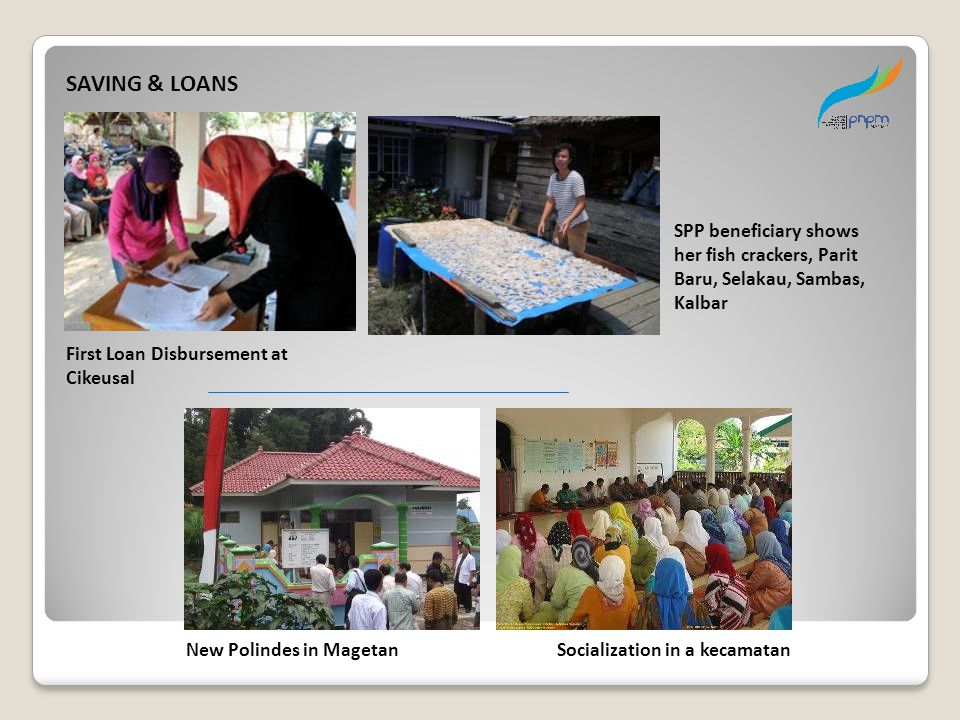 SAVING & LOANS SPP beneficiary shows her fish crackers, Parit Baru, Selakau, Sambas, Kalbar. First Loan Disbursement at Cikeusal.