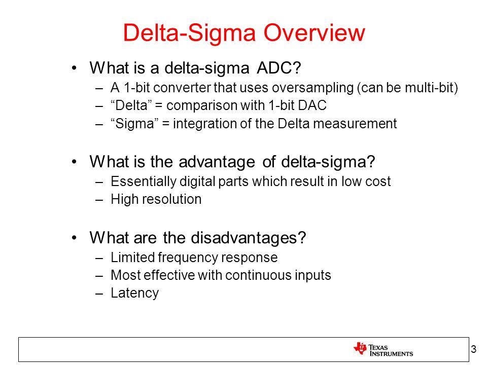 Delta-Sigma Overview What is a delta-sigma ADC