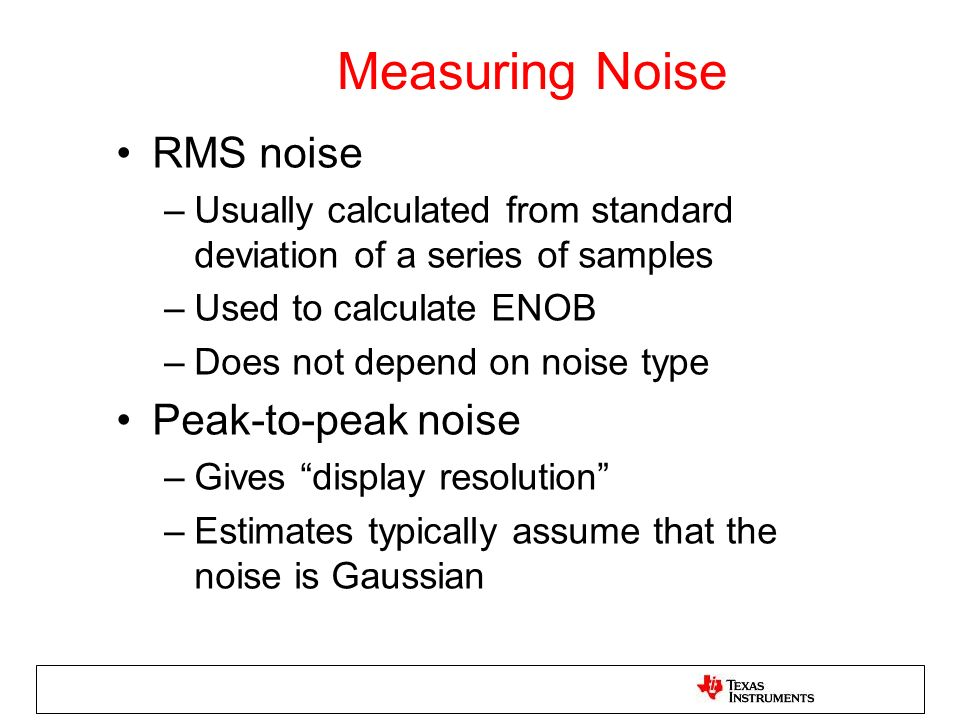 Measuring Noise RMS noise Peak-to-peak noise