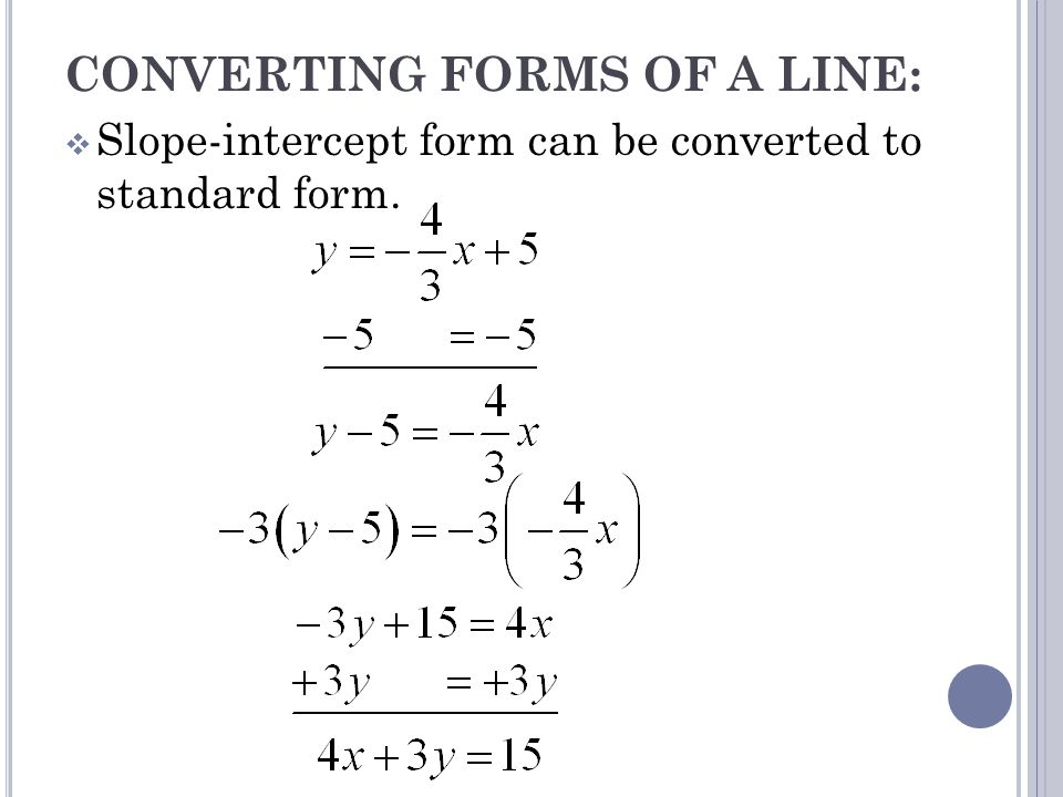 CONVERTING FORMS OF A LINE: