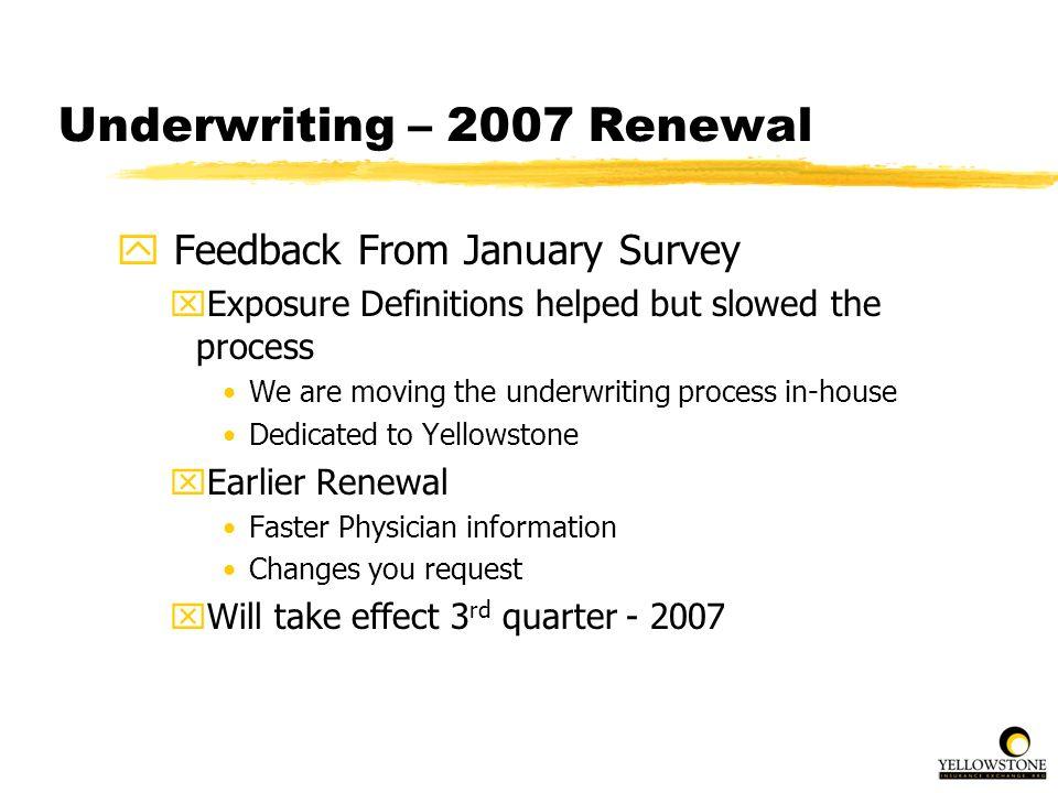 Underwriting – 2007 Renewal