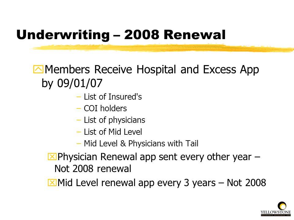 Underwriting – 2008 Renewal