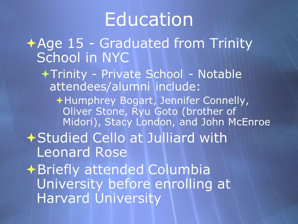 Education Age 15 - Graduated from Trinity School in NYC