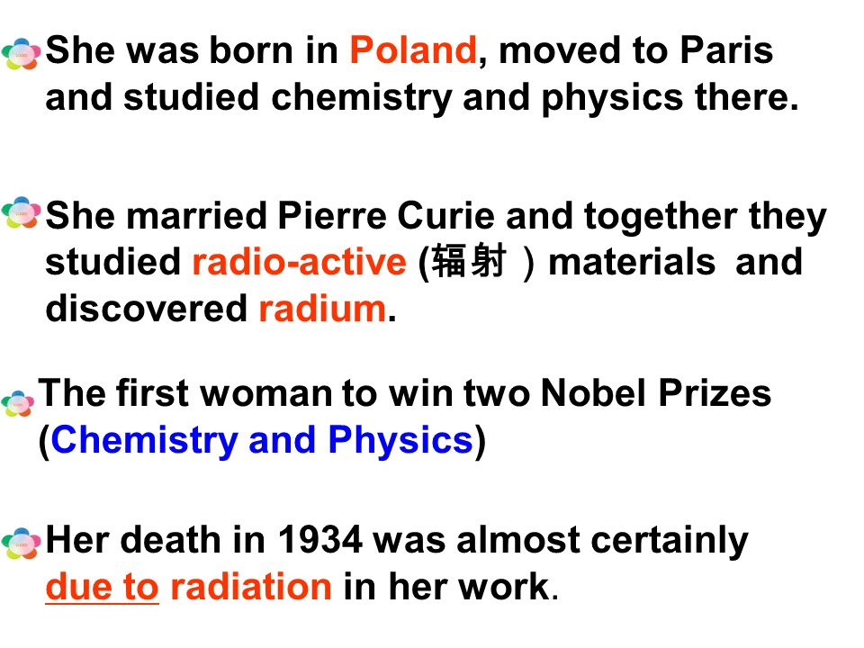 She was born in Poland, moved to Paris and studied chemistry and physics there.