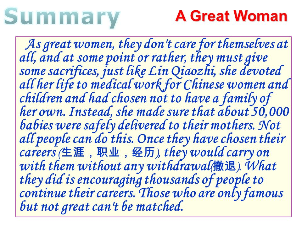 Summary A Great Woman.