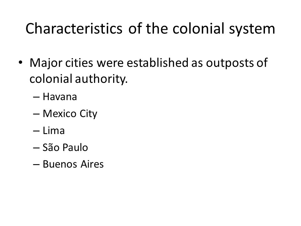 Characteristics of the colonial system