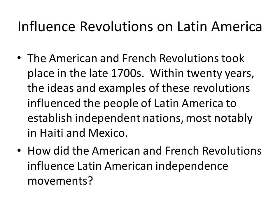 Influence Revolutions on Latin America