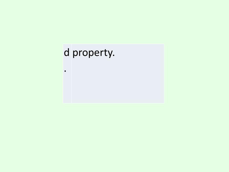 d. property.